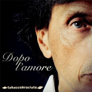 cover_tabaccobruciato_dopolamore_web