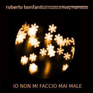 cover_robertobonfanti_iononmifacciomaimale