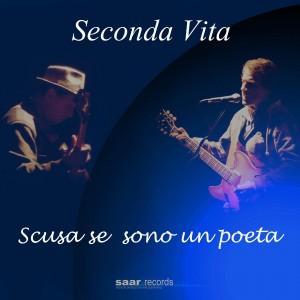 cover_singolo_seconda_vita_scusa_se_sono_un_poeta